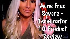 hqdefault - Terminator 10 Acne Free Reviews