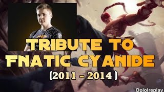 Tribute To Fnatic Cyanide, The Prince Of Thieves (2011 - 2014)