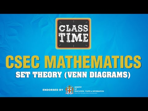 CSEC Mathematics - Set Theory (Venn Diagrams) - March 18 2021