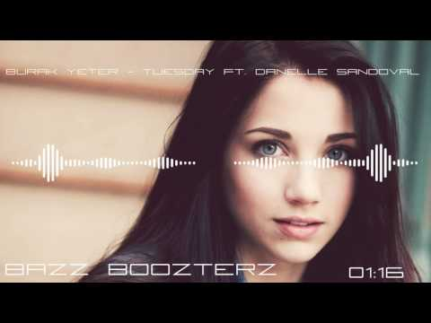 Burak Yeter - Tuesday ft. Danelle Sandoval (Bass Boosted)