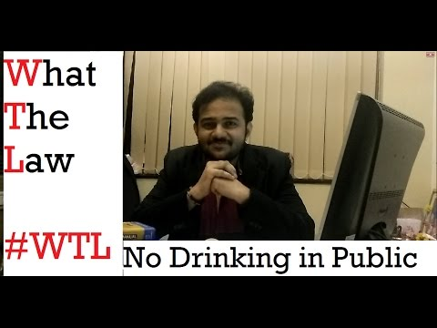 Is Drinking in Public Legal ? | Mayur Faria | What The Law