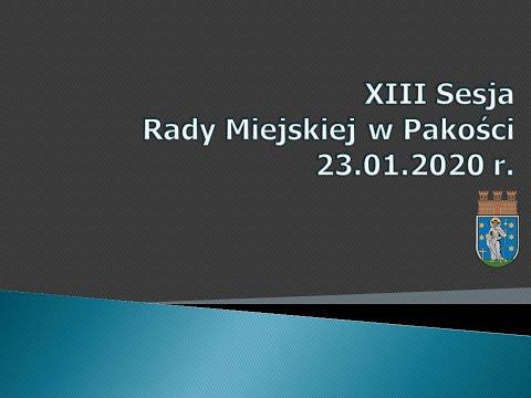 Gmina Pakość   XIII Sesja Rady Miejskiej 2020 01 23