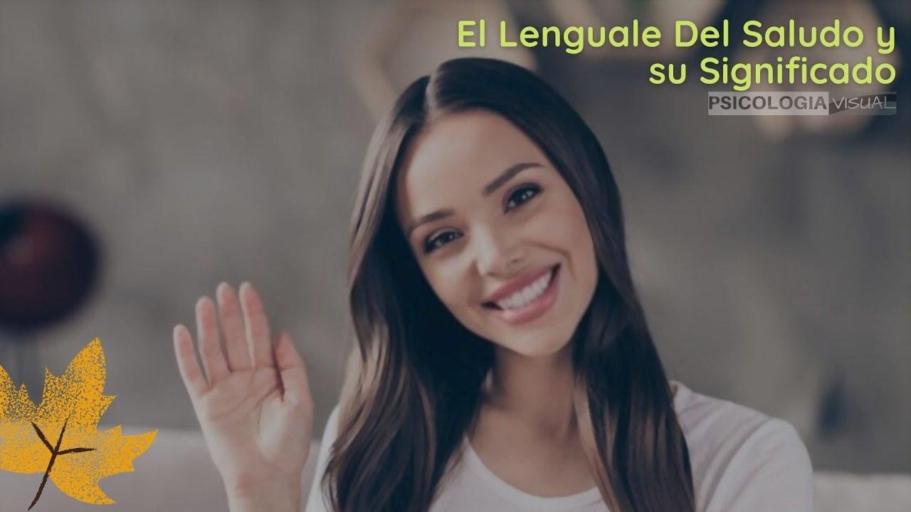 El lenguale del saludo y su significado psicologia youtube for Tipos de arboles y su significado