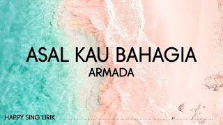 Armada - Asal Kau Bahagia (Lirik)