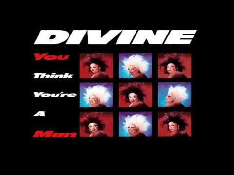 Divine - You Think You're A Man (1984)