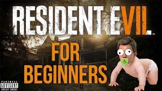 RESIDENT EVIL 7 FOR BEGINNERS