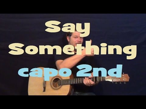 Say Something A Great Big World Easy Strum Guitar Lesson How To