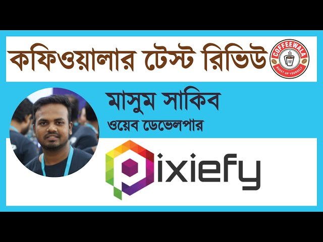 Coffeewala Review : Masum Sakib || Pixiefy