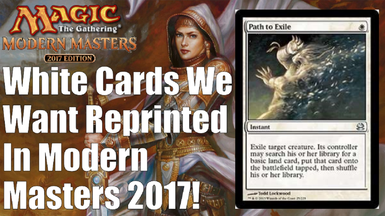 MTG Modern Masters 2017: White Cards We Want Reprinted ...