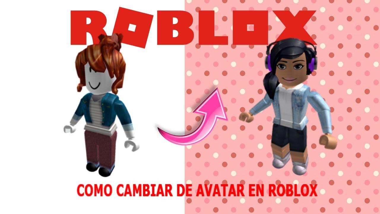 Como Cambiar De Avatar Roblox Mayo 2017 Youtube