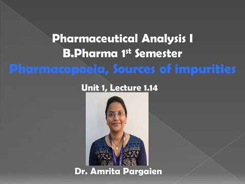 Pharmacopoeia| Sources of impurities,L-1.14,Pharmaceutical Analysis-I, B.Pharm,Ist Sem