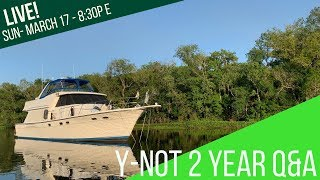 LIVE: 2 Year Y-Not Boat Modification Update - Q&A