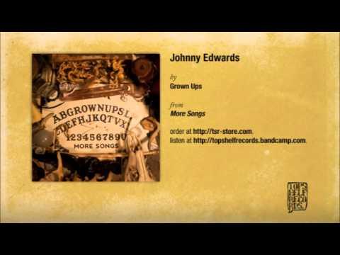Grown Ups - Johnny Edwards