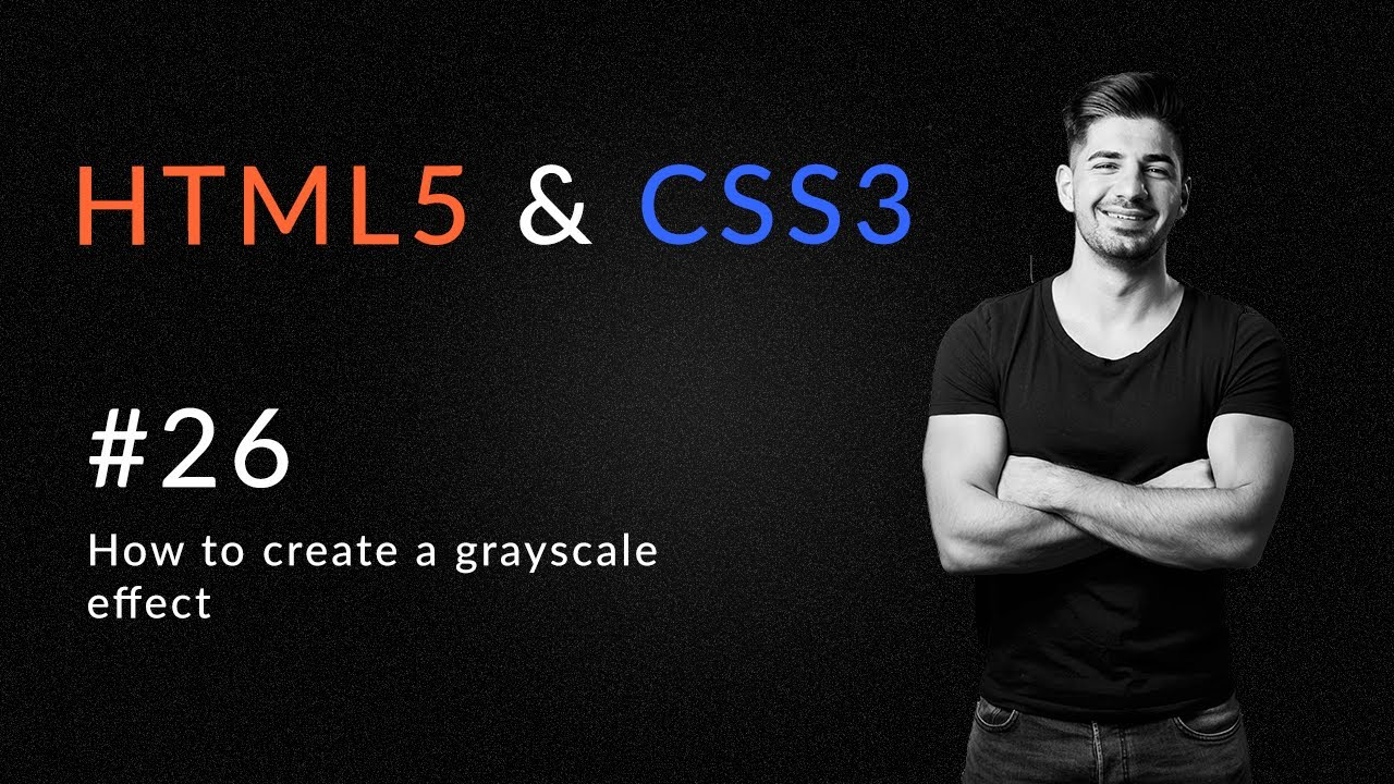 How to Create A Grayscale Effect - Introduction and Learn HTML5 and CSS3