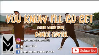 You Know I'll Go Get (Coffin Meme song) | Mastermind Dance Cover