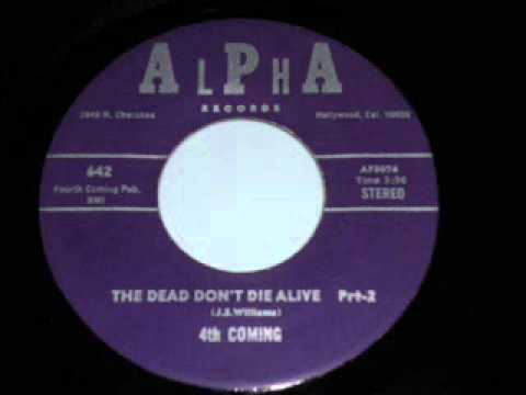 4th Coming  - The Dead Don't Die Alive (Part 2)
