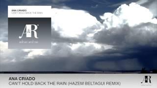 FULL Ana Criado Can T Hold Back The Rain Hazem Beltagui Remix