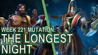 Starcraft II: Co-Op Mutation #221 - The Longest Night