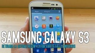 ¡No actualizar todavía a Android 4.3 el Galaxy S3! Detectados varios problemas y fallos thumbnail
