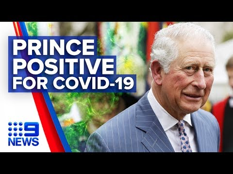Coronavirus: Prince Charles positive for COVID-19 | Nine News Australia