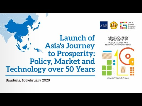 Launch of Asia's Journey in Prosperity : Policy, Market and Technology over 50 Years
