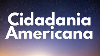 Parte 21 - Cidadania Americana