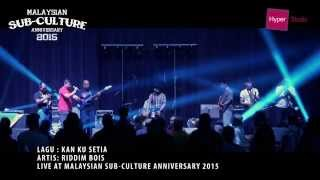 MALAYSIAN SUB-CULTURE ANNIVERSARY 2015 HIGHLIGHT - RIDDIM BOIS