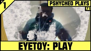 #71   EyeToy Play   Pshyched Plays PS2