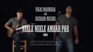 Neele Neele Ambar Par (Cover) - Vikas Marwaha & Richard Michos | Kishore Kumar
