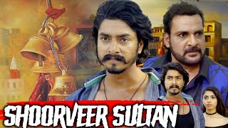 Shoorveer Sultan 2019 || South Indian Hindi Dubbed Action Movie || Latest Hindi Cinema Full HD