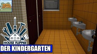 Handwerker Simulator #19 - Der Kindergarten  -  House Flipper deutsch