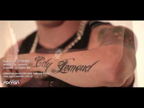 Edy Lemond - Old Parr - Videoclipe Oficial 【HD】