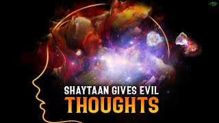 WHEN SHAYTAAN GIVES YOU EVIL THOUGHTS
