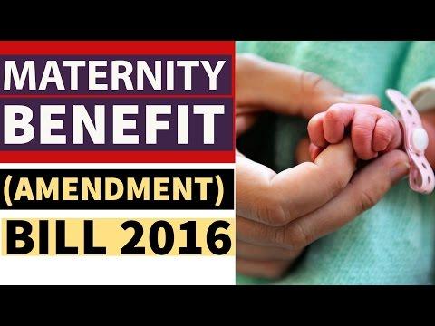 (HINDI) Maternity Benefit (Amendment) Bill, 2016 - Detailed Analysis - UPSC/IAS/PSC