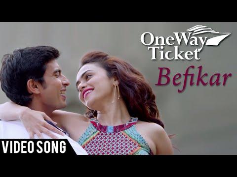 Befikar | Romantic Song | One Way Ticket...
