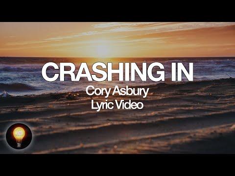 Crashing In - Cory Asbury | To Love A Fool (Lyrics)