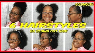 6 HAIRSTYLES FOR BLOWN OUT NATURAL HAIR OR TEXLAXED HAIR