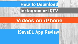 iSaveDL App Review - How To Download iGTV or Instagram Videos in iPhone
