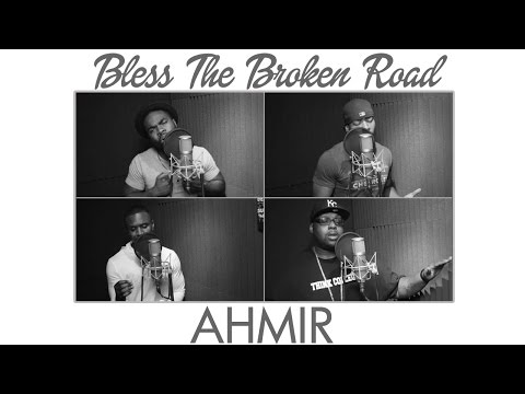 """""""Bless The Broken Road"""" - Rascal Flatts (AHMIR Cover And Big Mike Message)"""