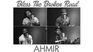 """Bless The Broken Road"" - Rascal Flatts (AHMIR cover and Big Mike message)"