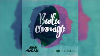 Juan Magan Feat. Luciana - Baila Conmigo Original Radio Edit Hq