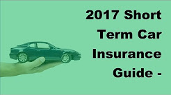 2017 Short Term Car Insurance Guide  | Understanding the Short Term Car Insurance