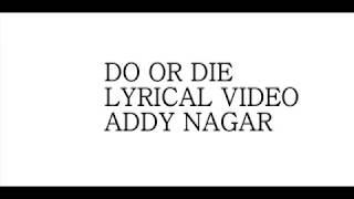 Скачать DO OR DIE LYRICS VIDEO ADDY NAGAR 2018