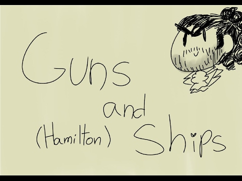 Guns and Ships - Hamilton (Animatic) but everything's gone to hell