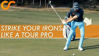 HOW TO STRIKE YOUR IRONS LIKE A TOUR PRO