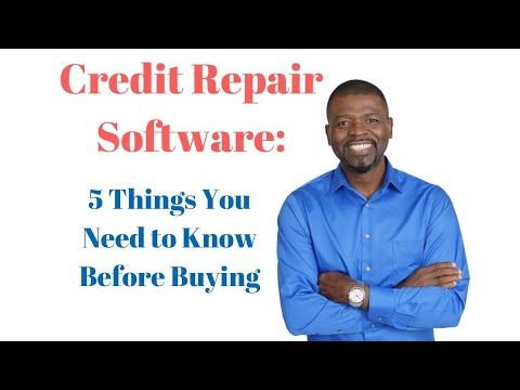 Credit Repair Software: 5  Things You Need to Know Before Buying