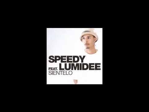 Speedy Feat. Lumidee Sientelo