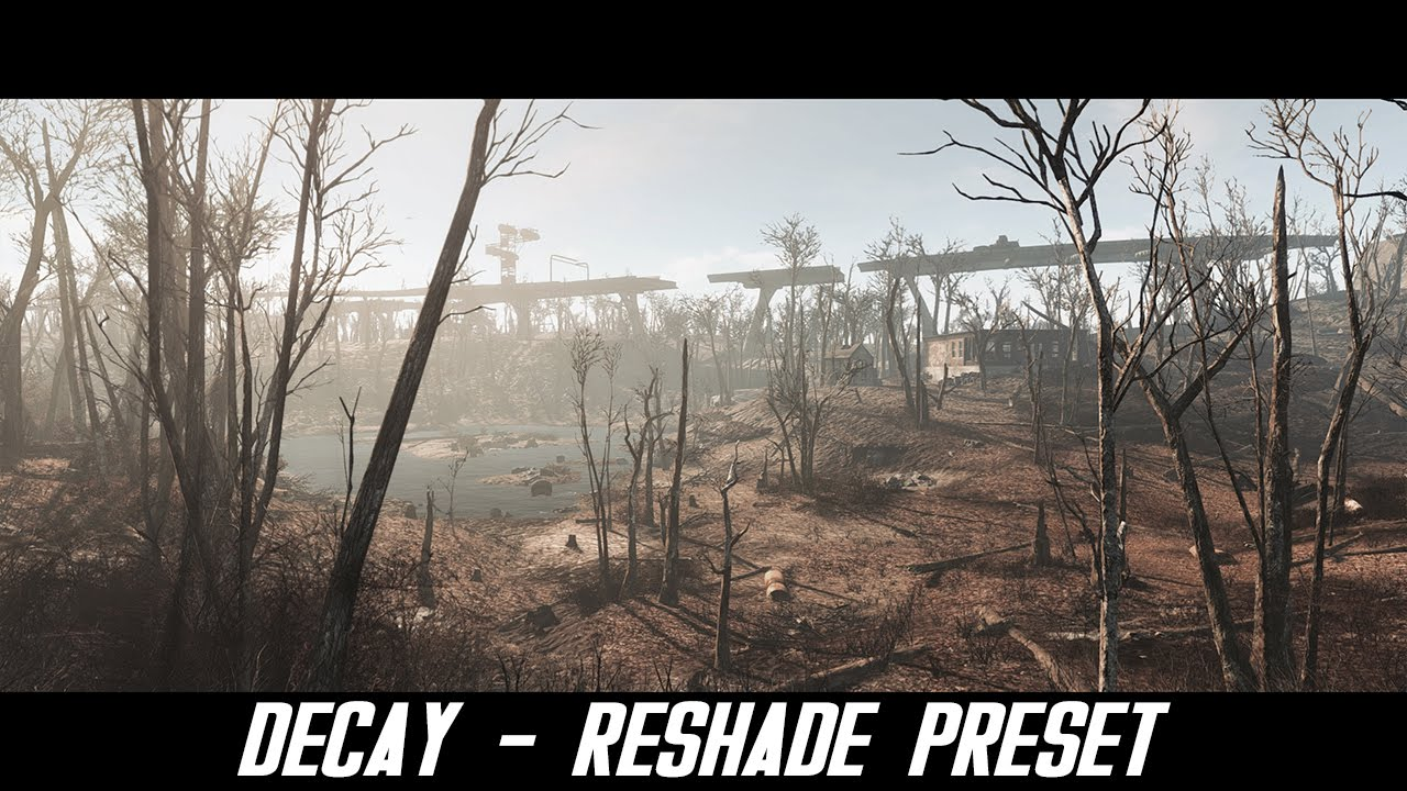 Decay - Reshade Preset at Fallout 4 Nexus - Mods and community