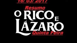 Resumo de O Rico e Lazaro, quinta feira. 16/03/2017
