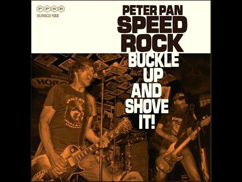 Peter Pan Speedrock - Buckle Up And Shove It! (Full Album)